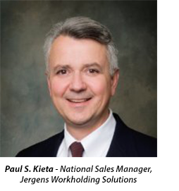 Paul S. Kieta - National Sales Manager, Jergens Workholding Solutions